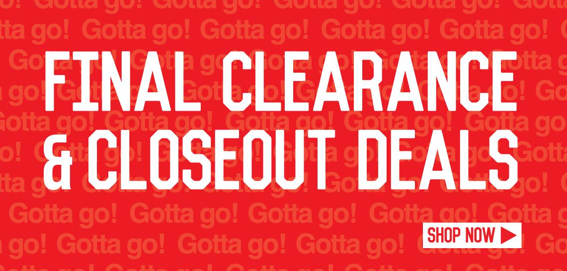 Final Clearance & Closeout Deals - Shop Now